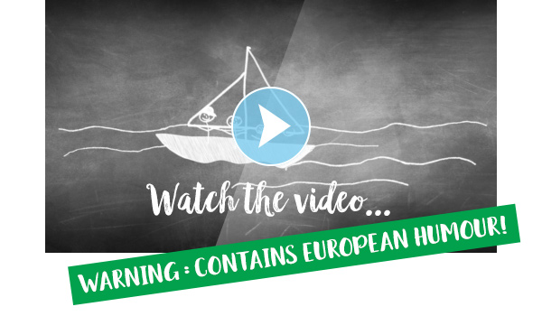 Watch the video... WARNING : CONTAINS EUROPEAN HUMOUR!